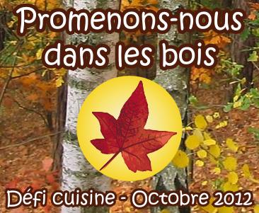 Promenons nous dans les bois !! Le défi du mois d'octobre sur Recette de cuisine